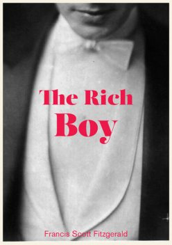 The Rich Boy, Francis Scott Fitzgerald