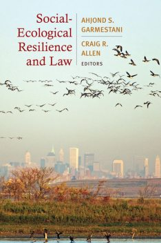 Social-Ecological Resilience and Law, Craig Allen, Ahjond S. Garmestani