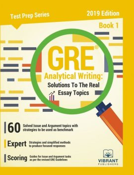 GRE Analytical Writing Solutions to the Real Essay Topics – Book 1, Vibrant Publishers