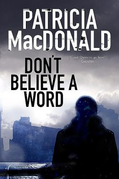 Don't Believe a Word, Patricia MacDonald