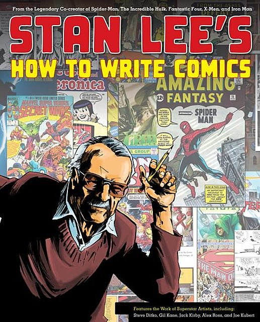Stan Lee's How to Write Comics, Stan Lee