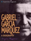 Gabriel Garcia Marquez: A Biography, Angela Bussone