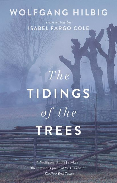 The Tidings of the Trees, Wolfgang Hilbig