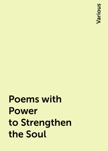 Poems with Power to Strengthen the Soul, Various