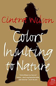 Colors Insulting to Nature, Cintra Wilson