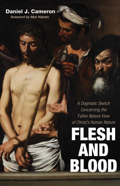 Flesh and Blood, Daniel J. Cameron