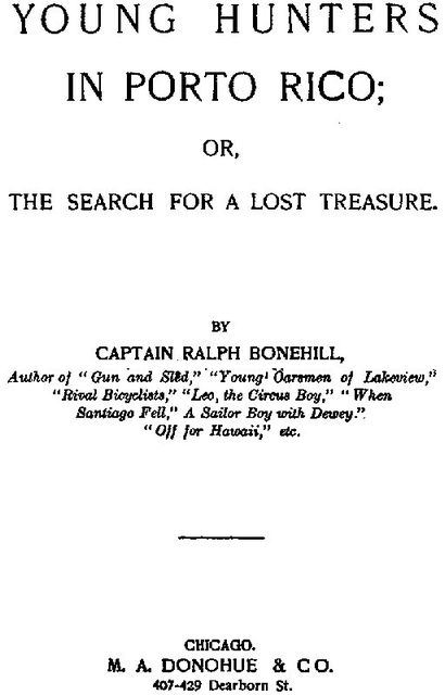 Young Hunters in Porto Rico: or, The Search for a Lost Treasure, Edward Stratemeyer