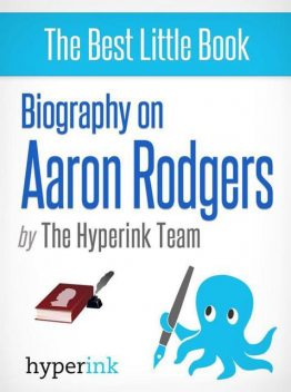 Aaron Rodgers: Biography of a Super Bowl MVP, Anita Tsuchiya