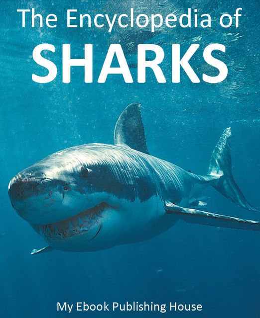 The Encyclopedia of Sharks, My Ebook Publishing House