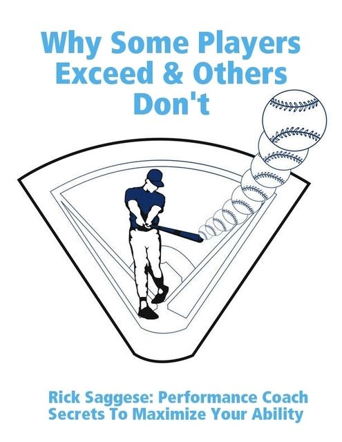 Why Some Players Exceed & Others Don't, Rick Saggese