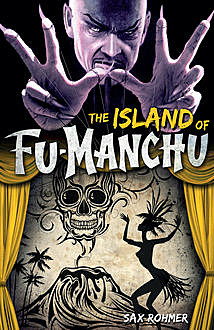 The Island of Fu-Manchu, Sax Rohmer