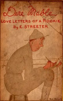 Dere Mable / Love Letters of a Rookie, Edward Streeter