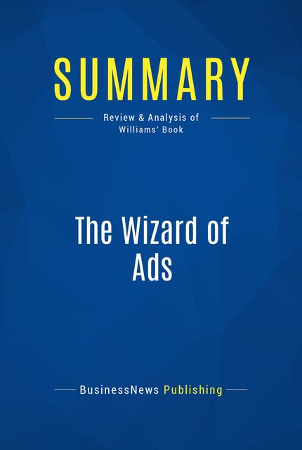 Summary: The Wizard Of Ads – Roy H. Williams, BusinessNews Publishing