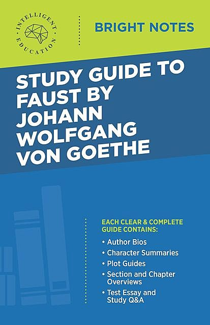 Study Guide to Faust by Johann Wolfgang von Goethe, Intelligent Education
