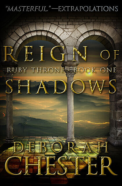 Reign of Shadows, Deborah Chester
