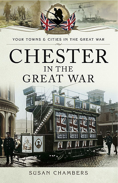Chester in the Great War, Susan Chambers