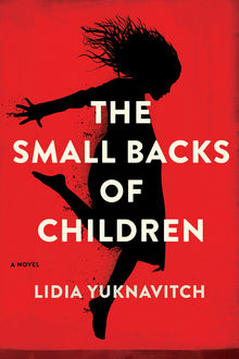The Small Backs of Children, Lidia Yuknavitch
