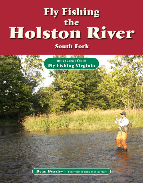 Fly Fishing the Holston River, South Fork, Beau Beasley