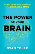 The Power of Your Brain, Stan Toler