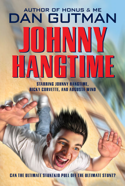 Johnny Hangtime, Dan Gutman