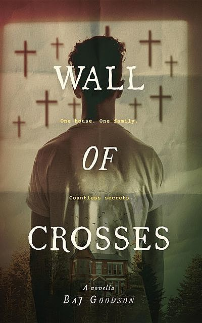 Wall of Crosses, Baj Goodson