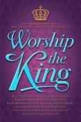 Worship The King, Patricia King, Sean Feucht, Jonathan Williams, Nic Billman, Julie Meyer, Angela Pinkston, Art Lucier, Brian Wright, Caleb Brundidge, Dennis See, Joseph Garlington Sr., Michael Pinkston, Sandy Lockhart, Steve Mitchell, Vince Gibson