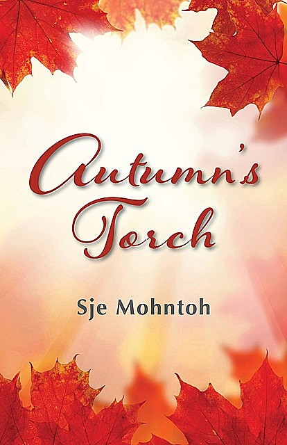 Autumn's Torch, Sje Mohntoh