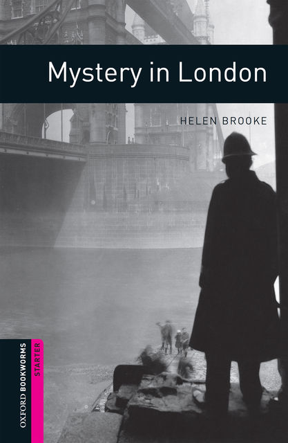 Mystery in London Starter Level Oxford Bookworms Library, Helen Brooke