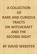 A Collection of Rare and Curious Tracts on Witchcraft and the Second Sight With an Original Essay on Witchcraft, NA