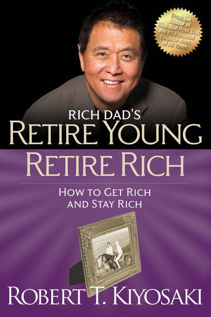 Retire Young Retire Rich, Robert Kiyosaki