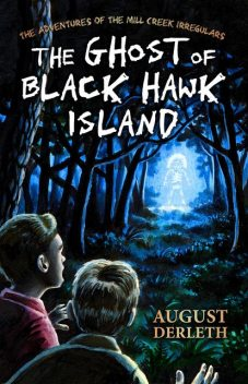 The Ghost of Black Hawk Island, August Derleth