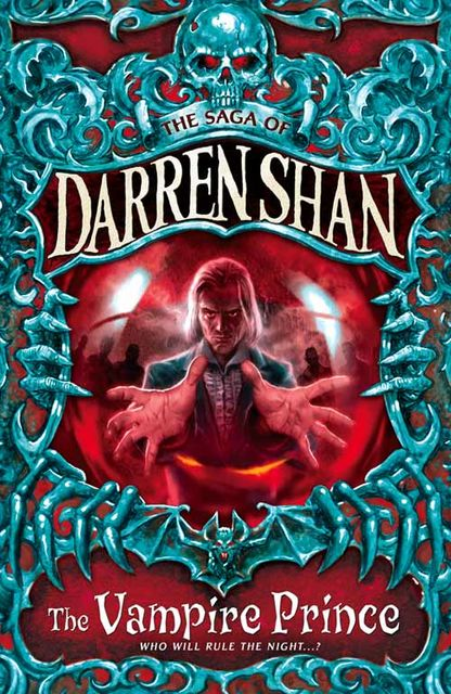 The Vampire Prince (The Saga of Darren Shan, Book 6), Darren Shan