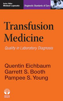 Transfusion Medicine, M.S, Garrett S. Booth, Pampee S. Young, Quentin Eichbaum