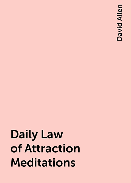 Daily Law of Attraction Meditations, David Allen
