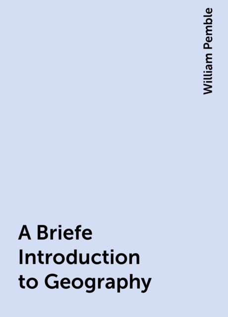 A Briefe Introduction to Geography, William Pemble