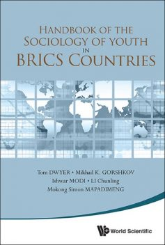 Handbook of the Sociology of Youth in BRICS Countries, Ishwar MODI, LI Chunling, Mikhail K. GORSHKOV, Mokong Simon MAPADIMENG, Tom DWYER