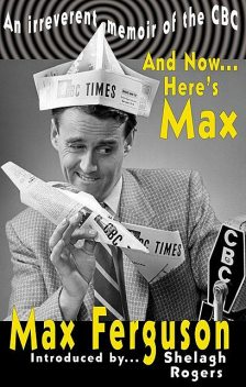 And Now… Here's Max, Max Ferguson