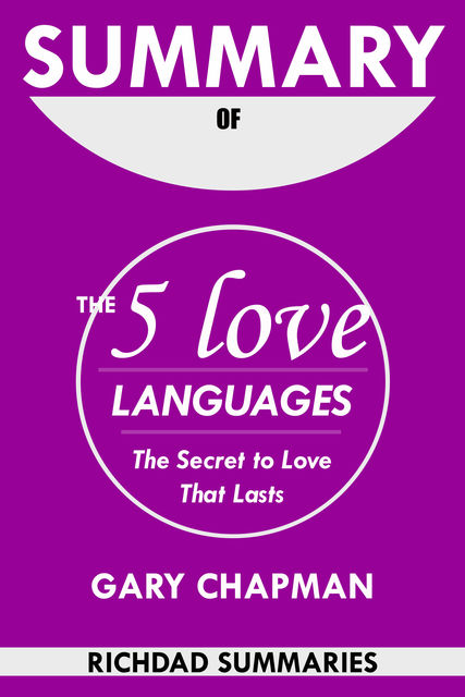 Summary Of The 5 Love Languages by Gary Chapman, David Read