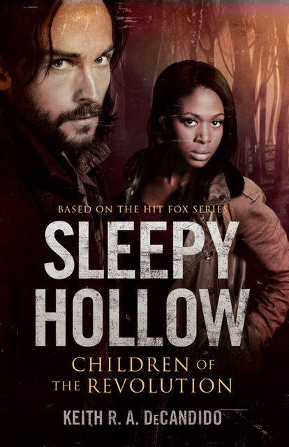 Sleepy Hollow: Children of the Revolution, Keith DeCandido