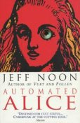 Automated Alice, Jeff Noon