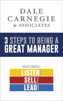 3 Steps to Being a Great Manager, Dale Carnegie, amp, Associates