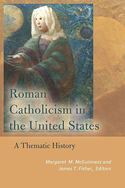 Roman Catholicism in the United States, Patrick Allitt, Timothy Matovina, Smith Anthony, Cecilia Moore, Chester Gillis, Christopher S. Shannon, James McCartin, Jeffrey M. Burns, Jeffrey Marlett, Karen Davalos, Robert Carbonneau, Roy Domenico, Una Cadegan
