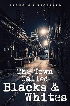 The Town Called Blacks and Whites, Tramain Fitzgerald