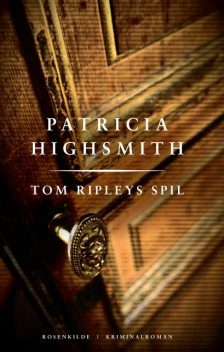 Tom Ripleys spil. En Patricia Highsmith krimi, Patricia Highsmith