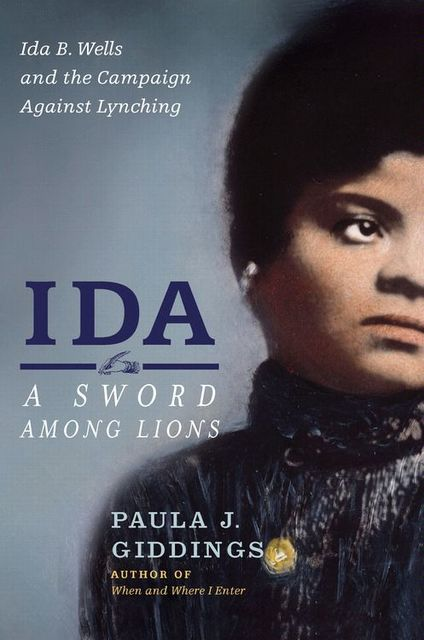 Ida: A Sword Among Lions, Paula J. Giddings