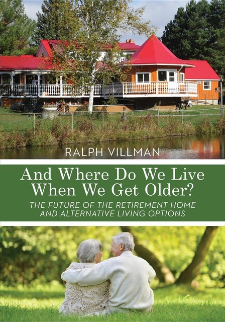And Where Do We Live When We Get Older, Ralph Villman