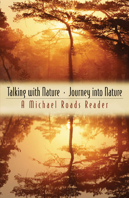 Talking with Nature and Journey into Nature, Michael Roads