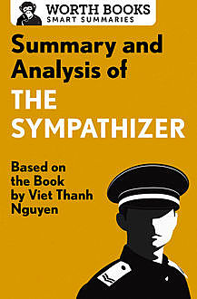 Summary and Analysis of The Sympathizer, Worth Books