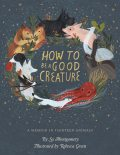 How to Be a Good Creature, Sy Montgomery