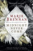 Midnight Never Come, Marie Brennan